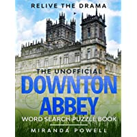 THE UNOFFICIAL DOWNTON ABBEY WORD SEARCH PUZZLE BOOK: RELIVE THE DRAMA