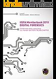 IISFA Memberbook 2010 DIGITAL FORENSICS: Condivisione della conoscenza tra i membri dell'IISFA ITALIAN CHAPTER