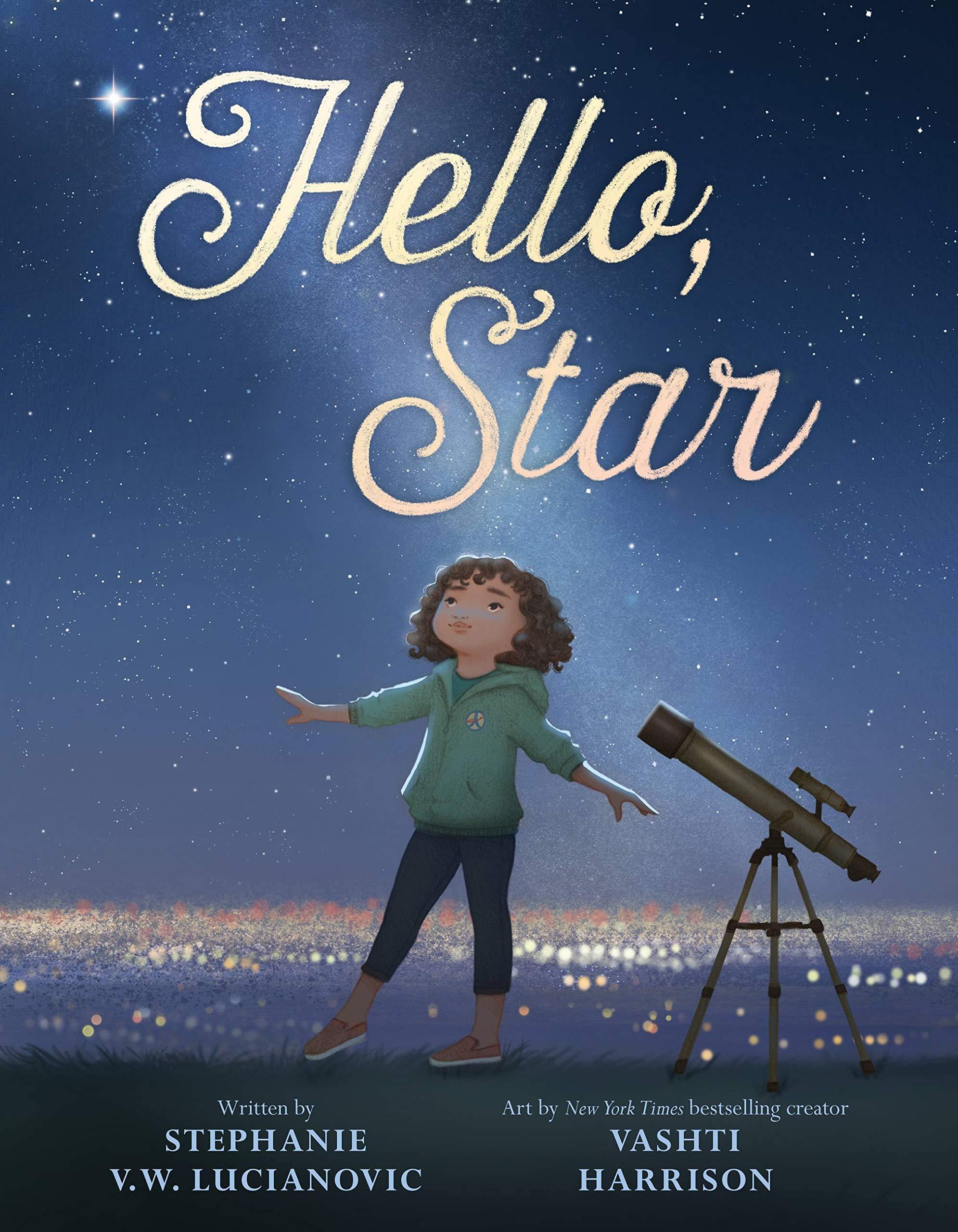 Hello, Star: Lucianovic, Stephanie V.W., Harrison, Vashti: 9780316451758:  Amazon.com: Books