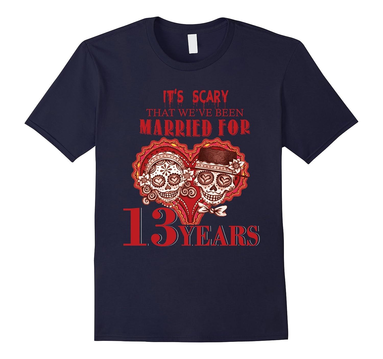 Perfect Gift For 13th Wedding Anniversary, Halloween Shirt-FL