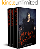 Alpha's Reign Complete Series: Cole (Alpha's Reign Book 1), Akito (Alpha's Reign Book 2), Trent (Alpha's Reign Book 3)