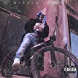 Wasted Talent [Explicit]