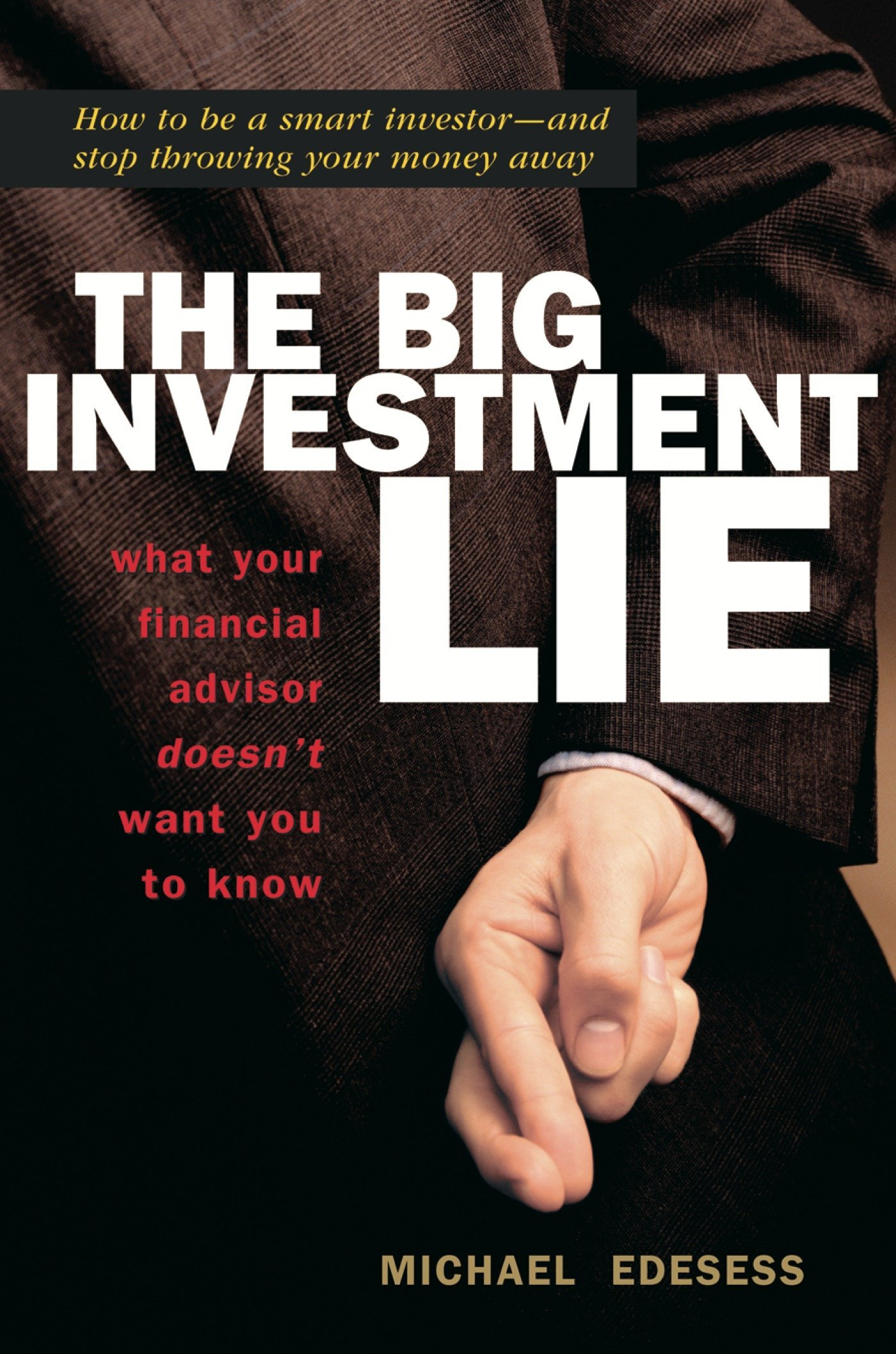Read Online The Big Investment Lie: What Your Financial Advisor Doesn't Want You to Know ebook