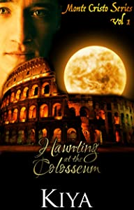 Monte Cristo Series 1: The Haunting at the Colosseum (The Monte Cristo Series)