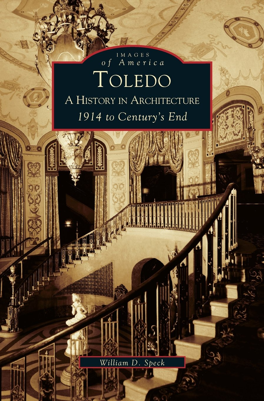Download Toledo: A History in Architecture 1914 to Century's End PDF