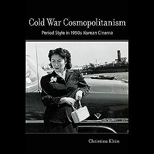 Cold War Cosmopolitanism: Period Style in 1950s Korean Cinema