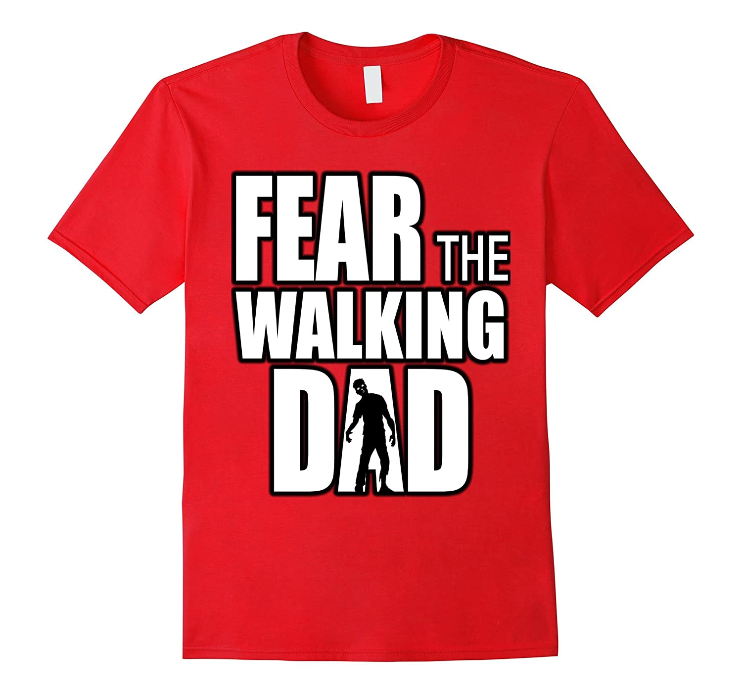 Fear the Walking DAD T-Shirt for Fathers Day Funny Zombie-TH