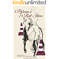 4 Pylonen & 24 Reit-Ideen: Pferde gesunderhaltend  & einfallsreich gymnastizieren (E-Book-Reit-Ideen 1)