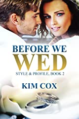 Before We Wed (Style & Profile Book 2) Kindle Edition