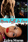 Never Fall In Love (Part 1)