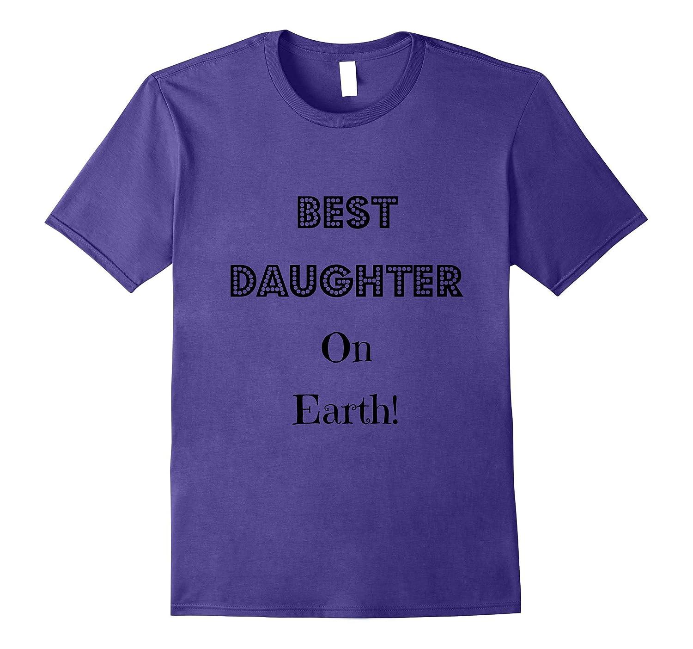 Best Daughter on Earth T Shirt-Art
