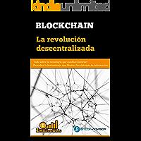 BLOCKCHAIN: La revolución descentralizada (1Millionxbtc nº 5)