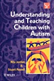 Understand & Teach Children with Autism
