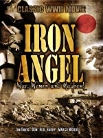 Iron Angel: Classic WWII Movie
