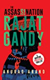 The Assassination of Rajat Gandy