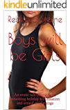Boys will be Girls: An erotic tale of one boy's unwitting holiday feminisation and sexual awakenings (English Edition)