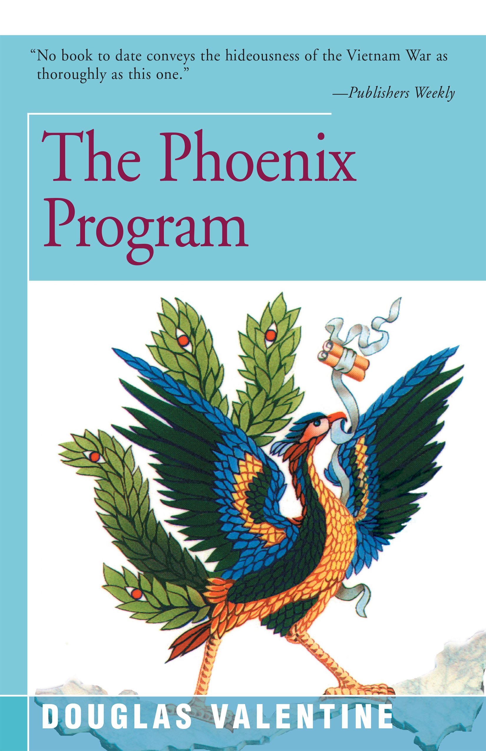 The Phoenix Program: Douglas Valentine: 9781504032889: Amazon.com: Books