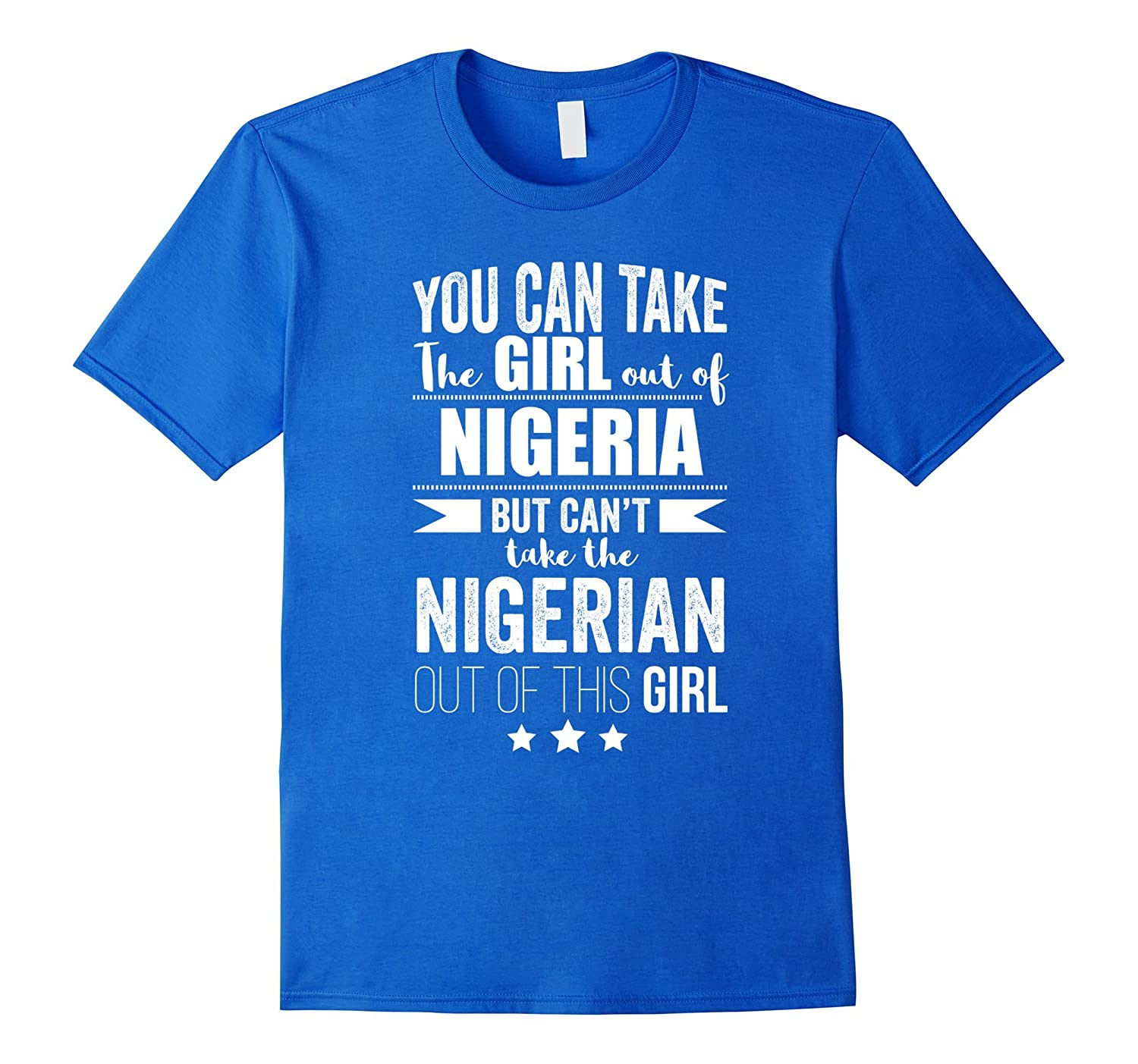 Can take the Girl out of Nigeria Tshirt Nigerian Pride Proud-Art