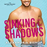 Sinking in the Shadows: Dating Trilogy, Book 2