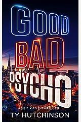 Good Bad Psycho: Fury Trilogy Book 3 (Abby Kane FBI Thriller 12) Kindle Edition