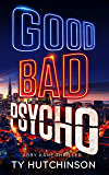 Good Bad Psycho: Fury Trilogy Book 3 (Abby Kane FBI Thriller 12)