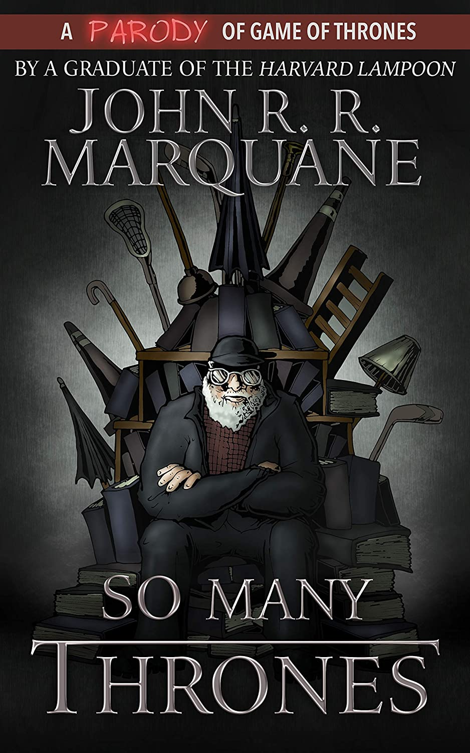 So Many Thrones: A Parody of A Game of Thrones (English Edition ...