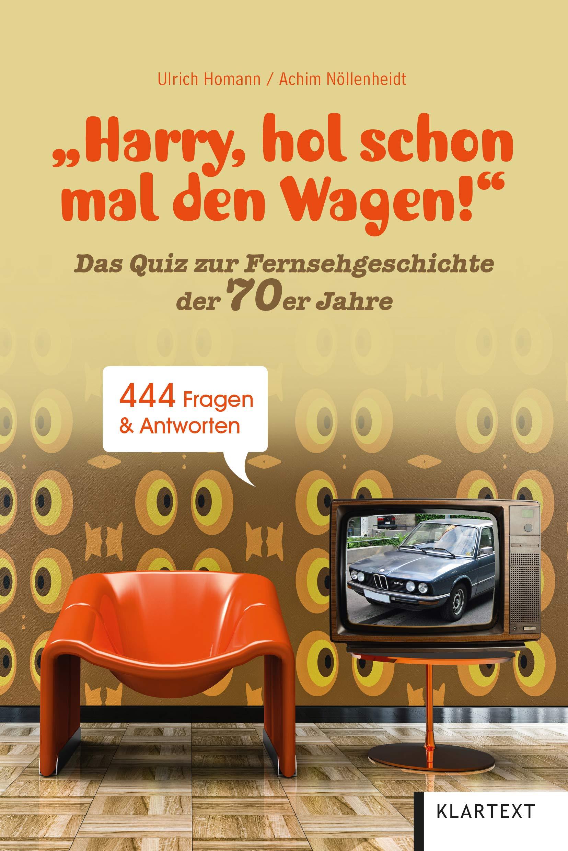 Harry Hol Schon Mal Den Wagen   Ein Quiz Zur Fernsehgeschichte Der 70er Jahre