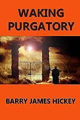 Waking Purgatory Kindle Edition