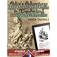 Alice's Adventures in Wonderland - Les Aventures d'Alice au Pays des Merveilles: Bilingual parallel text - Bilingue avec le texte parallèle: English - ... Language Easy Reader t. 3) (French Edition)