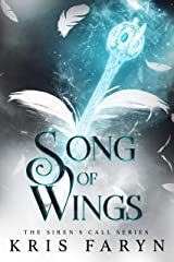 Song of Wings: A YA Contemporary Fantasy (The Sirens Call Series Book 2) Kindle Edition