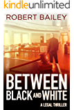 Between Black and White (McMurtrie and Drake Legal Thrillers Book 2)