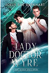 Lady Doctor Wyre: A Jane Austen Space Opera Kindle Edition