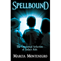 Spellbound: The Paranormal Seduction of Today's Kids (English Edition)