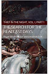 The Search for the Real Last Days: Thief in the Night, Vol. I, Part 1