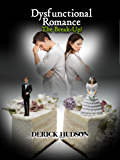 Dysfunctional Romance 'The Break-Up!'