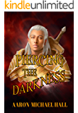 Piercing the Darkness (The Rise of Nazil Book 3)