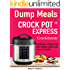 Crock Pot® Express Dump Meals Cookbook: Delicious recipes that are simple, quick and easy to make!