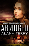 Abridged (A Kennedy Stern Christian Suspense Novel Book 7)