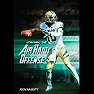 Coaching the Air Raid Offense (English Edition)