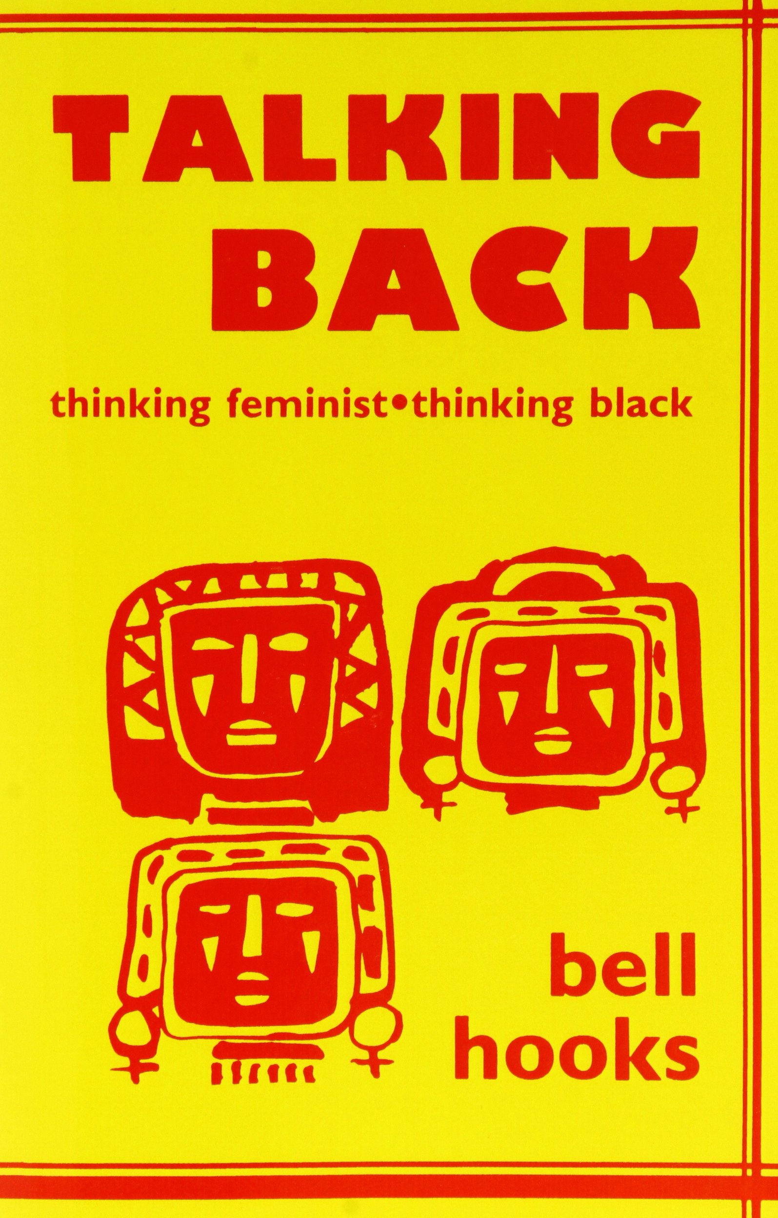 talking back thinking feminist thinking black bell hooks talking back thinking feminist thinking black bell hooks 9780921284093 books ca