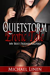A Quietstorm Erotic Tale: My Best Friend Aaliyah Kindle Edition