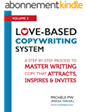 Love-Based Copywriting System: A Step-by-Step Process to Master Writing Copy That Attracts, Inspires and Invites (Love-Based Business Book 2) (English Edition)