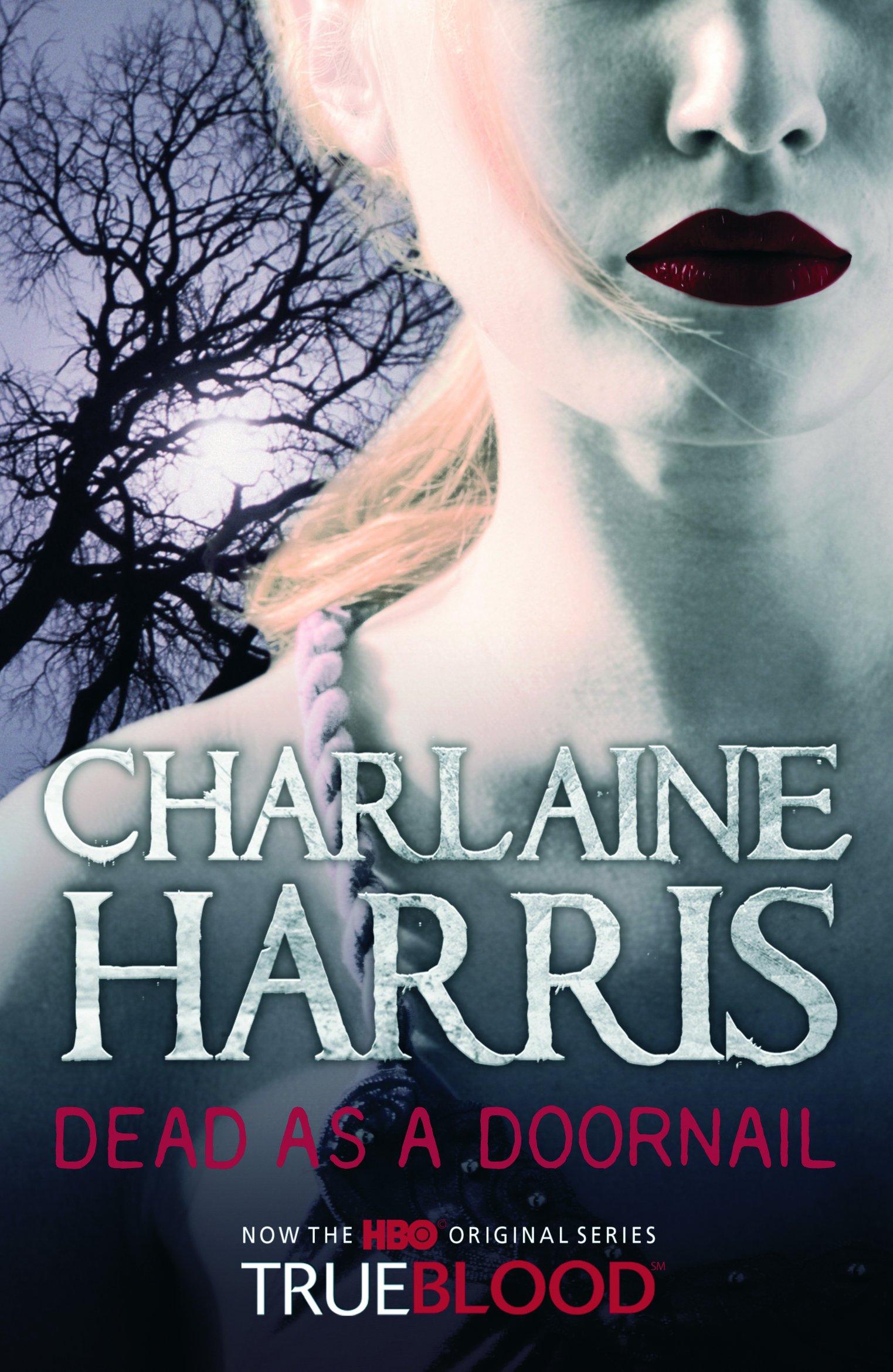 Dead As A Doornail 5 Sookie Stackhouse Series Amazoncouk Charlaine Harris 9780575091054 Books
