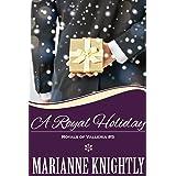 A Royal Holiday (Royals of Valleria #5)
