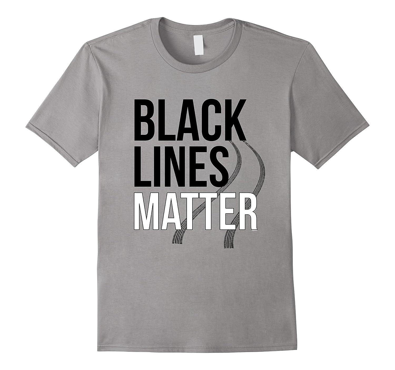 Making Black Lines Matter – Funny Car Guy T-shirt – Teesoki.com ...