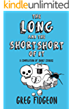The Long And The Short Short Of It: A Compilation of Short Stories