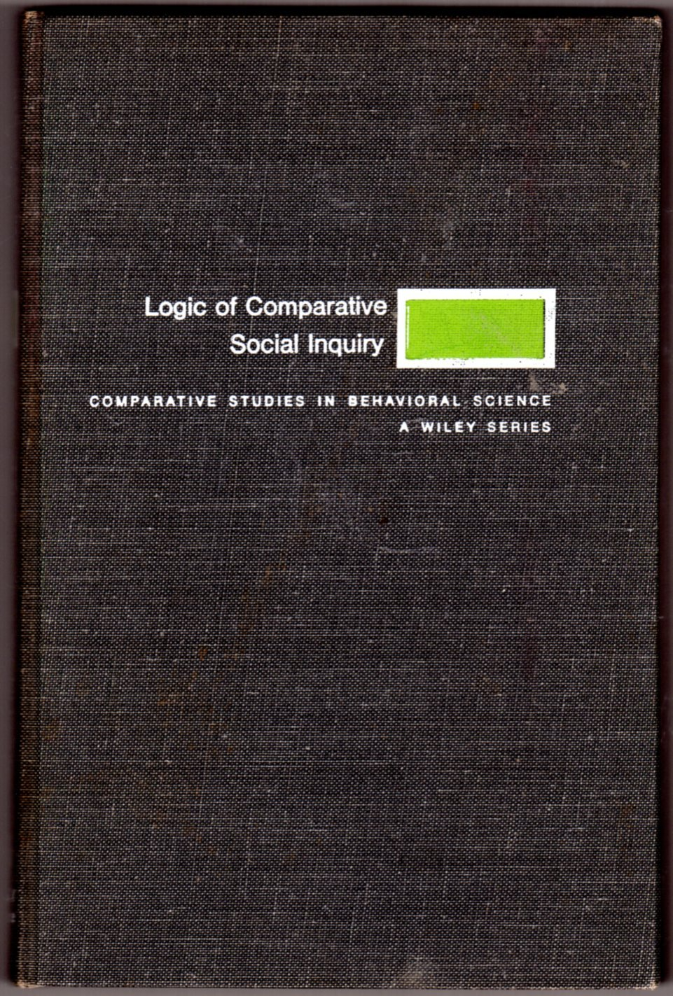 Download The logic of comparative social inquiry (Comparative studies in behavioral science) pdf
