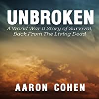 Unbroken: A World War Il Story of Survival, Back from the Living Dead