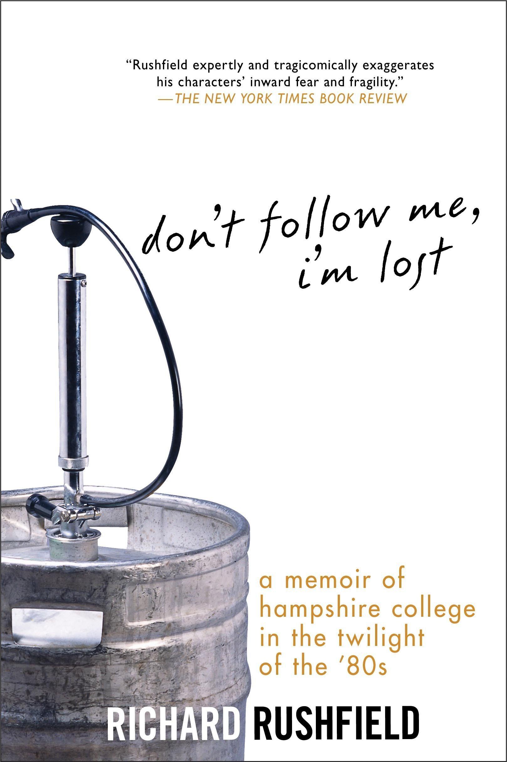 Don't Follow Me, I'm Lost: A Memoir of Hampshire College at the Twilight of the '80s pdf epub
