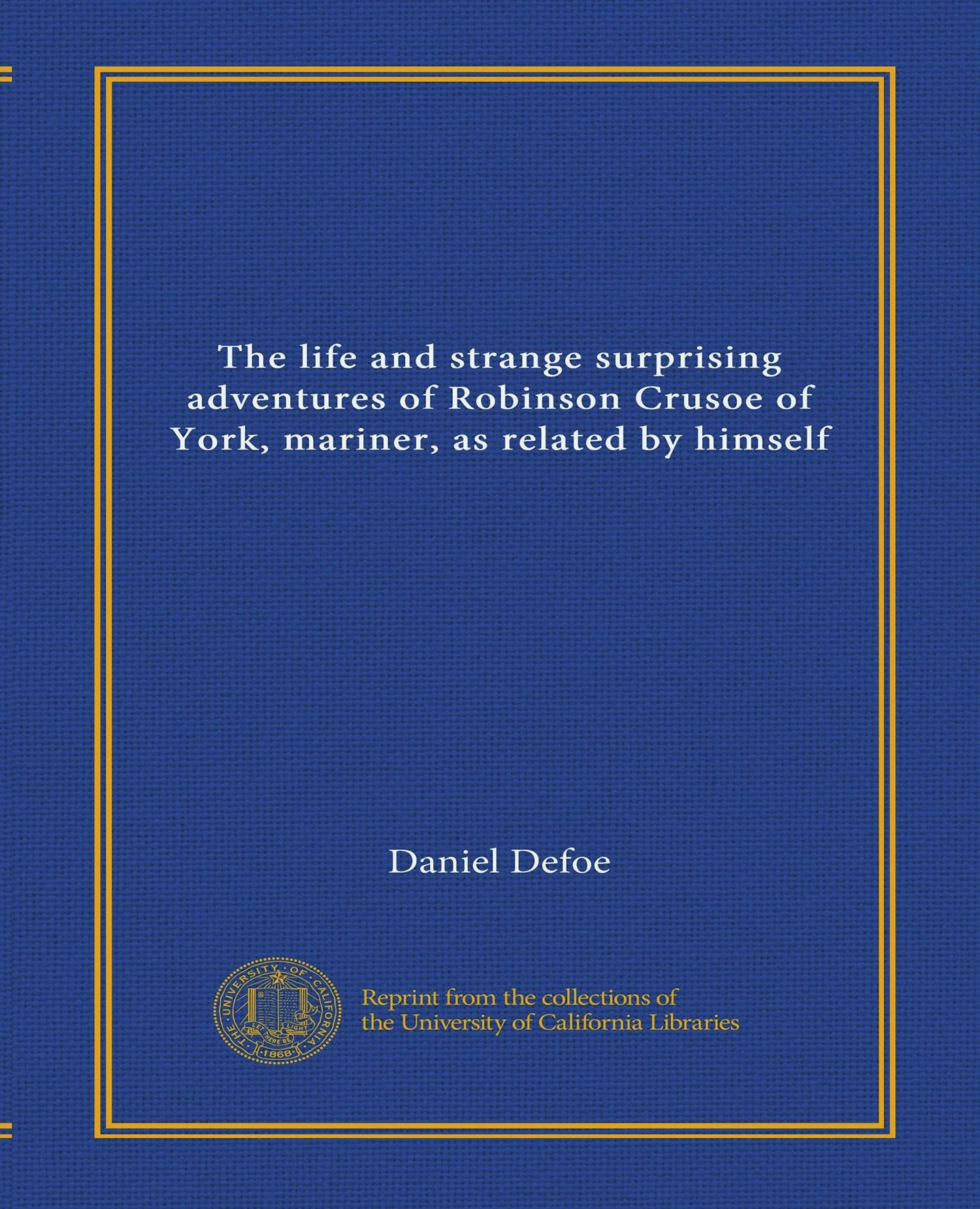 The life and strange surprising adventures of Robinson Crusoe of York, mariner, as related by himself (Vol-1) PDF